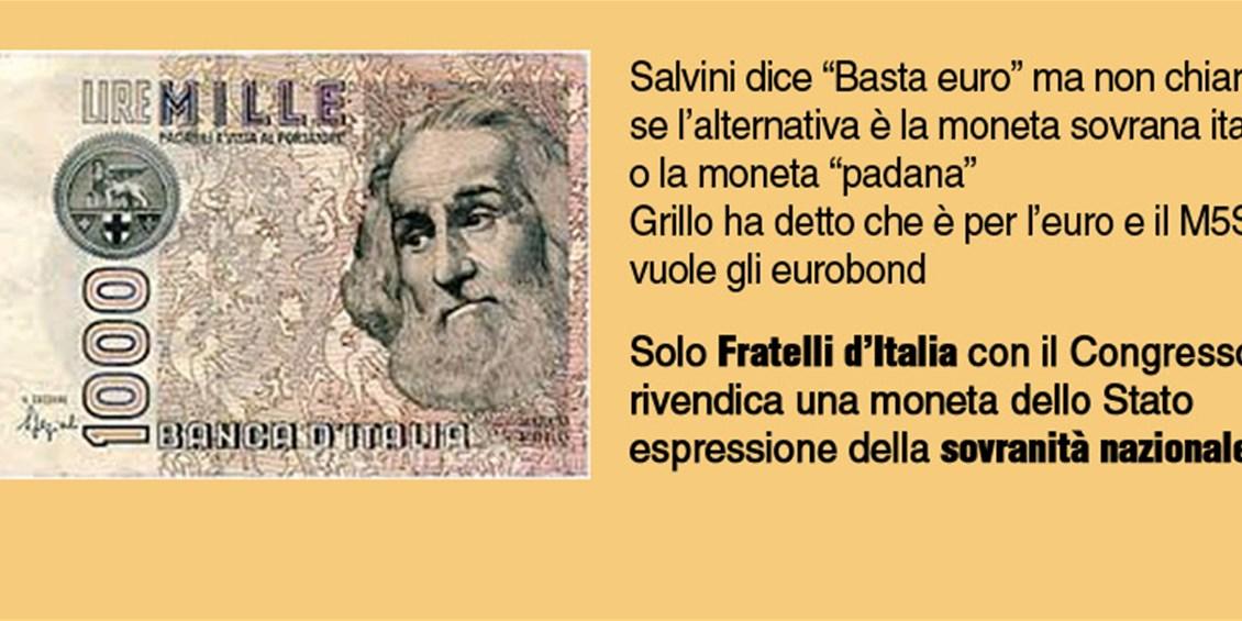 Al Congresso di Fratelli d'Italia a Fiuggi è stata tracciata la linea di separazione tra chi è per l'euro e chi è per una moneta sovrana italiana